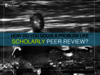 How do you solve a problem like scholarly peer review?