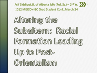 Altering the subaltern: racial formation leading up to post-orientalism
