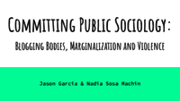 Committing public sociology: blogging bodies, marginalization and violence
