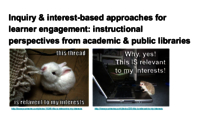 Inquiry & interest-based approaches for learner engagement: instructional perspectives from academic & public libraries