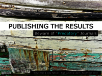 "Publishing the results: beware of ""predatory"" publishers"