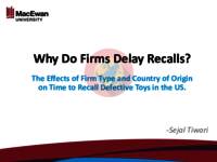 Time to recall and type of firm: the moderating effects of country of origin on product recall.