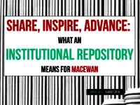 Share, inspire, advance: what an institutional repository means for MacEwan