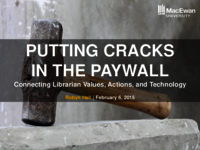 Putting cracks in the paywall: connecting librarian values, actions, and technology