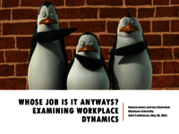 Whose job is it anyways? Examining workplace dynamics