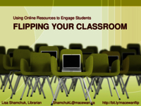 Flipping your classroom: using online resources to engage students
