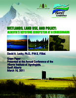 Wetlands, land use, and policy: Alberta's keystone ecosystem at a crossroads